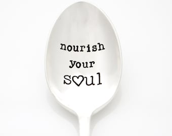 Nourish Your Soul. Hand stamped spoon with inspirational message for health and ed recovery. Ice Cream Spoon. Cereal Spoon.