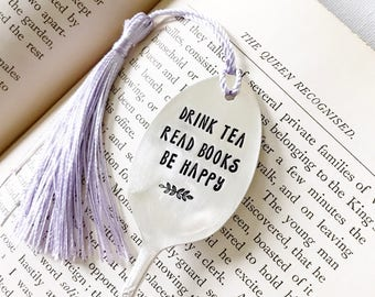 Spoon Bookmark with Tassel, Drink Tea Read Books Be Happy. Hand Stamped Silverware book mark. Gift for Readers and book lovers.