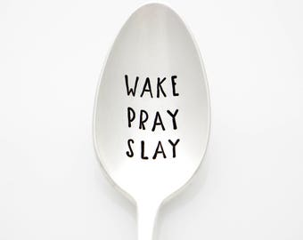 Wake Pray Slay. Stamped Spoon for boss lady, girl boss, faith gift, entrepreneur. Christian birthday coffee spoon for her.