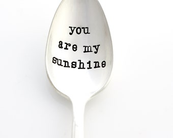 You Are My Sunshine, hand stamped vintage spoon. Gift idea for her by Milk & Honey.