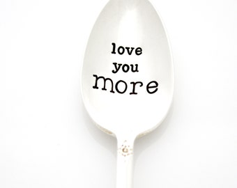 Love You More, handstamped spoon. Hand Stamped Vintage Coffee Spoons by Milk & Honey.