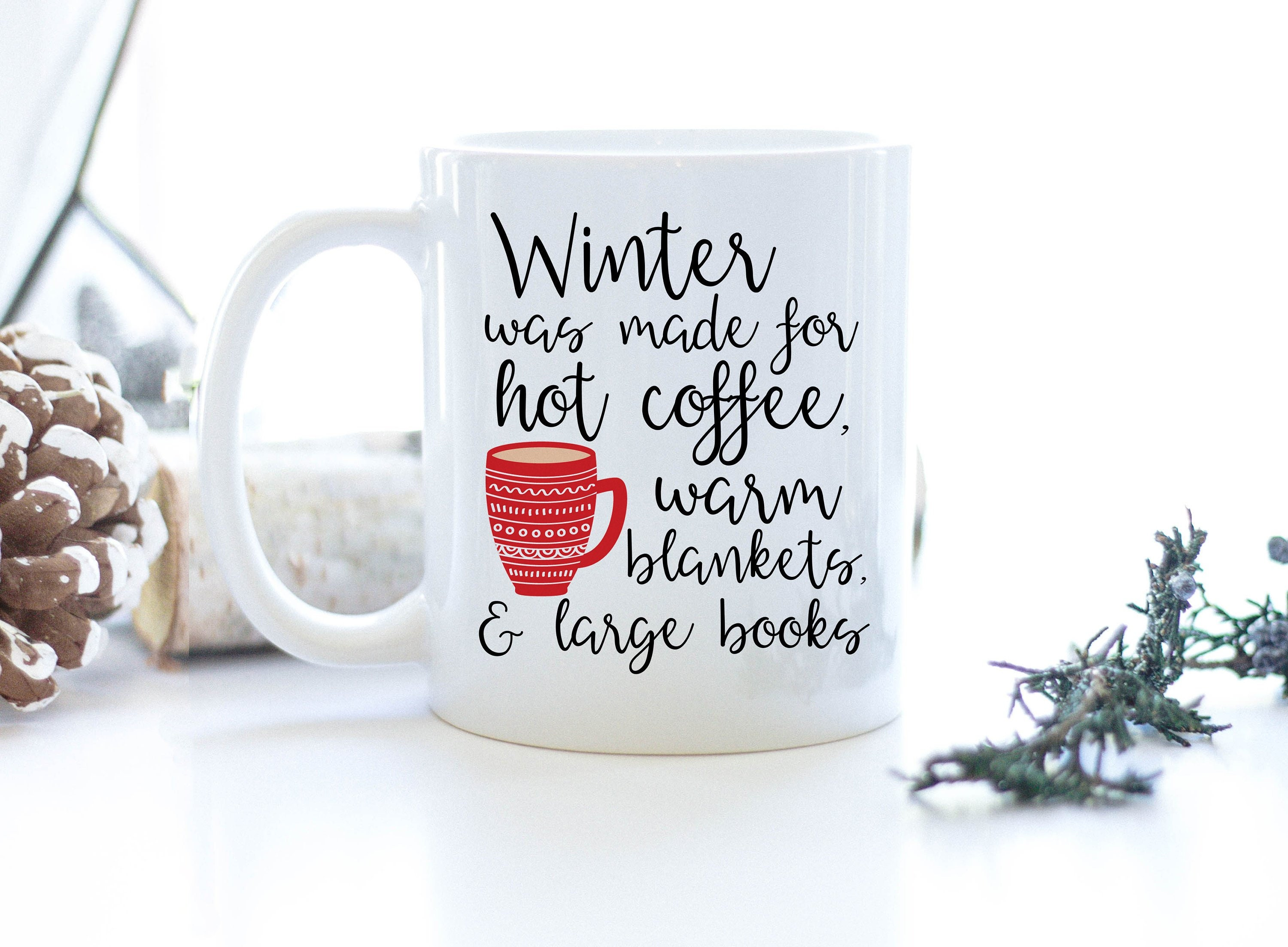 Cozy Mug. Winter was Made for Hot Coffee Warm Blankets & | Etsy