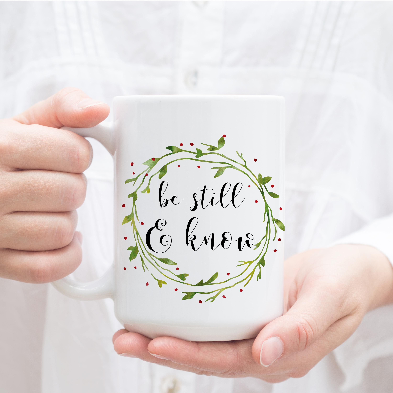 Be Still & Know Mug. Christmas Coffee Mug, Religious Mug, Christmas ...