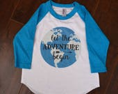 Let the Adventure Begin Kids Toddler Infant American Apparel Baseball Tee