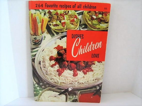 Dishes Children Love, Culinary Arts Institute, 1955 Printed in USA,  Color Illustations