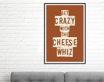 Loser Lyrics Poster - Get Crazy With the Cheese Whiz - Beck Lyrics, Loser - Typography Poster Print