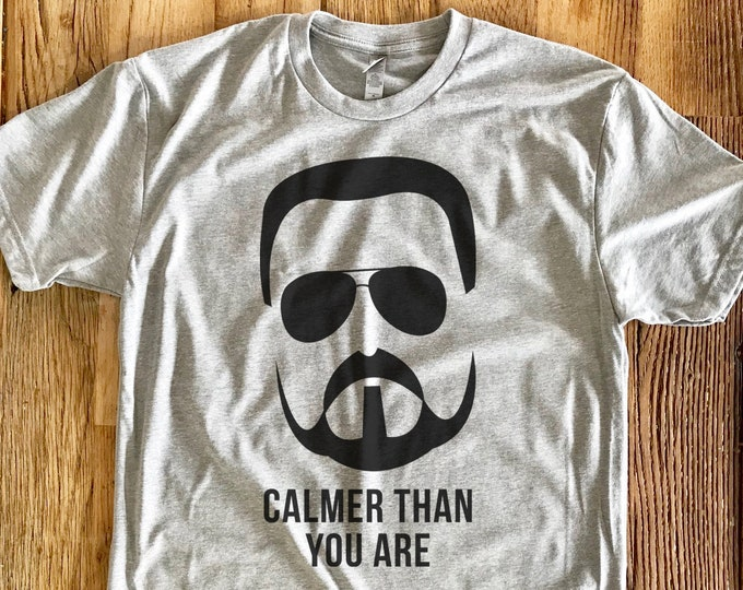 Featured listing image: Calmer Than You Are | Big Lebowski Tee