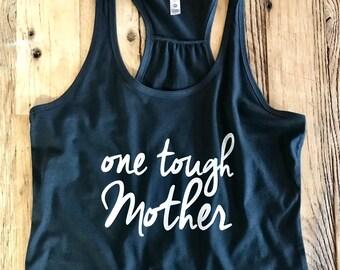 One Tough Mother - Ladies Racerback Tank Top - Mom Life Apparel