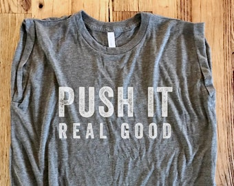 Push It Real Good - Motivational Fitness Rolled Sleeve Muscle Tee - Dark Heather Gray With White Print