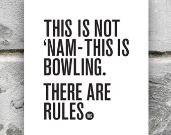 The Big Lebowski - This is Bowling. There are Rules. -- Big Lebowski movie quote, typographic poster print