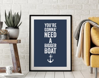 Jaws -- You're Gonna Need a Bigger Boat - Movie Quote Print - Typography Film Poster -- Nautical Anchor - Beach House Gift