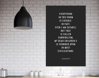 Willy Wonka -- Cannibalism is Frowned Upon -- Charlie and the Chocolate Factory Movie Quote Print -- Typography Poster Kitchen Art