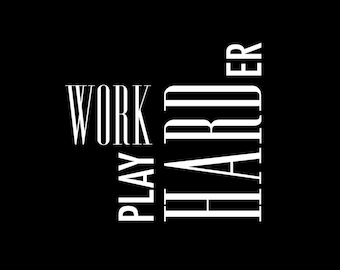 Work Hard, Play Harder - Vintage style poster print, typography wall art