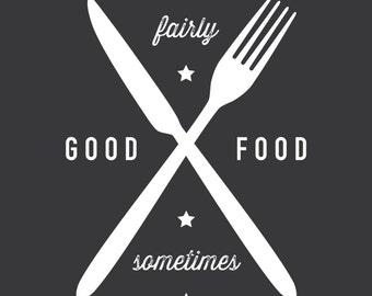 Fairly Good Food - Typographic print, poster, art - Kitchen art