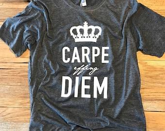 Carpe Effing Diem Tee - Crew Neck Unisex - Typography Design Shirt