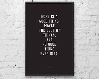 Shawshank Redemption -- Hope - movie quote, typography time stamp poster print