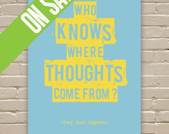 SALE - EMPIRE RECORDS - Who Knows Where Thoughts Come From, They Just Appear - 11x17 - Typographic poster print, Movie Quote, Funny Gift
