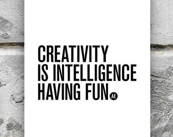 Creativity is Intelligence Having Fun - Albert Einstein Quote - Bold Typography Print