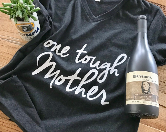 Featured listing image: One Tough Mother Tee - V-Neck Unisex - Mom Life, Mommin aint easy - Typography Design Shirt