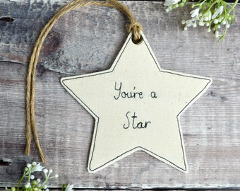 You're a star decoration, embroidered star, you're a star ornament, star decoration, hanging star, personalised star, you are a star
