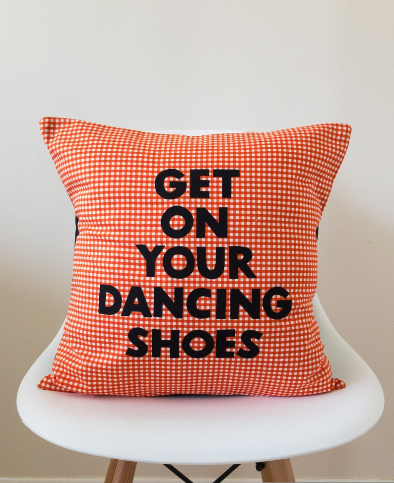 Get on Your Dancing Shoes Cushion Cover