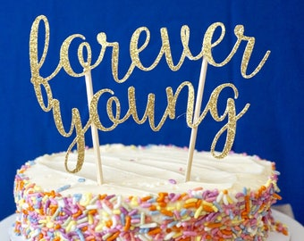 Forever Young Cake Topper. Cake Decor.