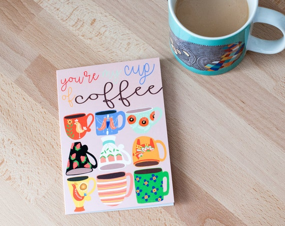 You're My Cup of Coffee Greeting Card | Friendship Card | Couple Card