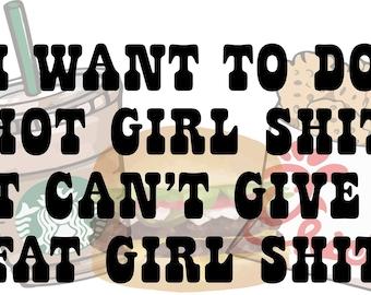 Hot Girl Fat Girl Tshirt