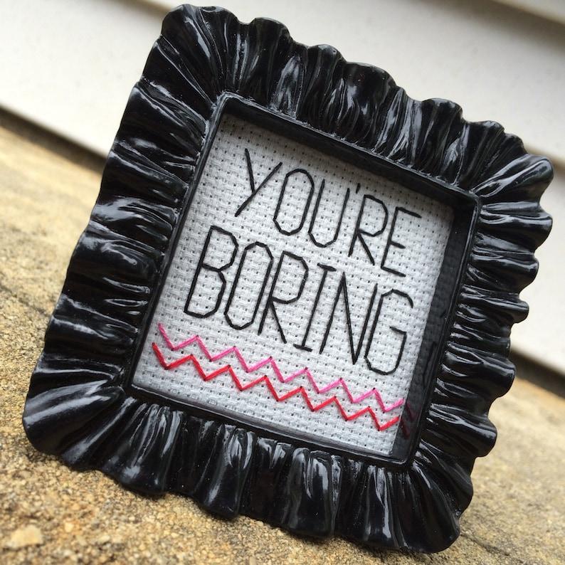 Mini Black Baroque Framed Cross Stitch - You're Boring