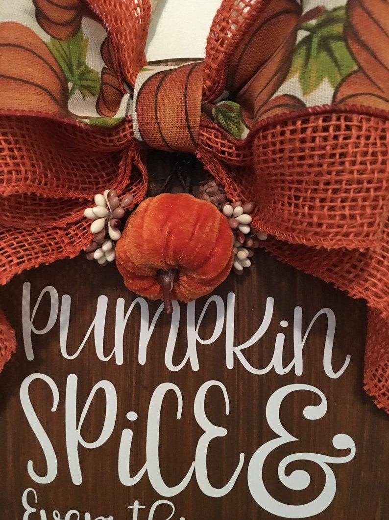 Wreath Pumpkin Spice /& Everything Nice 12 Wooden Fall Door Sign