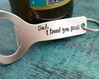 Dad, I loved you first, Gift for Father of the Bride. Gift for Dad from Bride, Wedding Party Presents, Personalized Custom Bottle Opener
