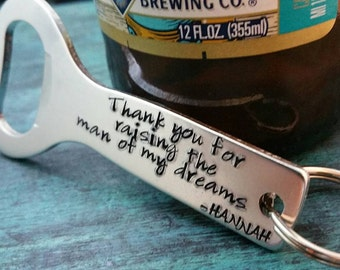 Thank You For Raising the Man of My Dreams, Father of the Groom Gift from the Bride, Personalized Bottle Opener, Daughter in Law, Wedding