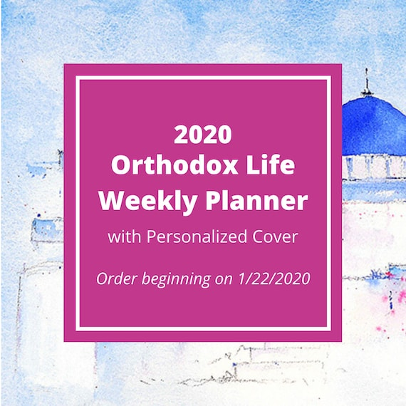 2020 Orthodox Life Weekly Planner with Personalized Cover