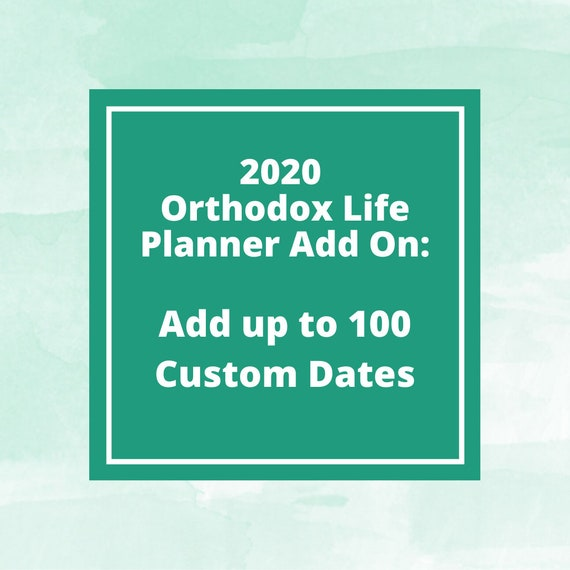 2020 Orthodox Life Planner Add On: Custom Dates Printed In Your Planner