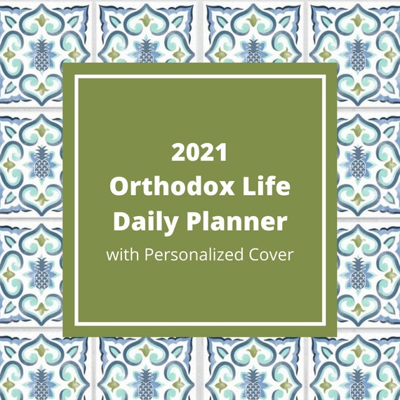 2021 Orthodox Life Daily Planner with Personalized Cover