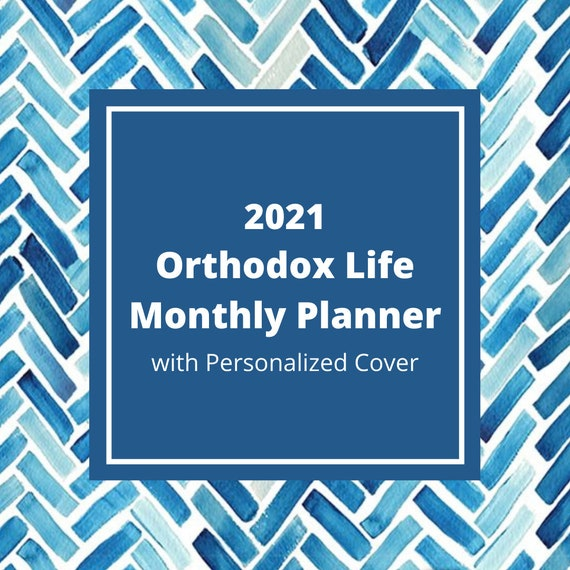 2021 Orthodox Life Monthly Planner with Personalized Cover