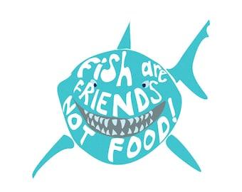 fish are friends, not food.... finding nemo, pixar disney.. digital download
