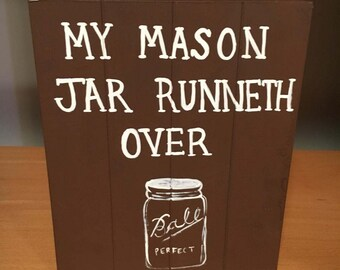 My Mason Jar Runneth over small box sign