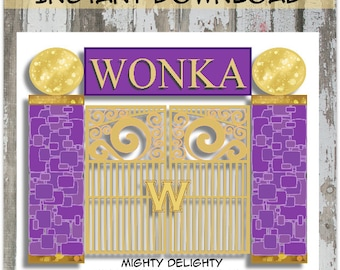 Willy Wonka Entrance Gate Party Decor - Instant Download!