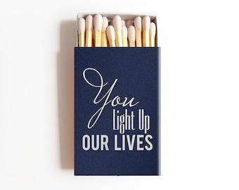 Matchbox Wedding Favors You Light Up Our Lives Matchboxes - Custom Foil Stamped Personalized Matches Rehearsal Bridal Shower
