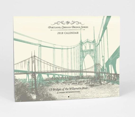 2018 Portland Bridge Calendar - Willamette River Majestic Crossings in Portland Oregon - On Sale!!