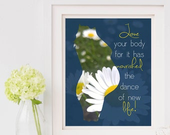 Baby Shower Print, Pregnancy Print, Love Your Body, Digital Download, Mother, Inspiration, Baby, Maternity, Flower, Daisy, Motherhood, Joy