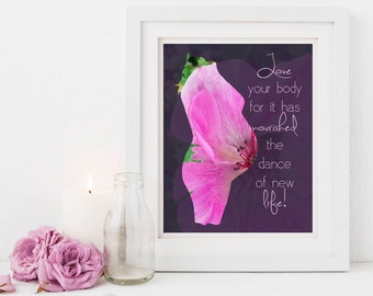 Baby Shower Print, Pregnancy Print, Love Your Body, Digital Download, Mother, Inspiration, Baby, Maternity, Flower, Motherhood, New Mom Gift