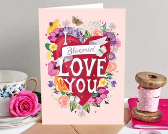 Funny Valentine Card - Valentine Card - Valentines Day Card - I Bloomin' Love You - Love Card - Valentines Day - Anniversary Card