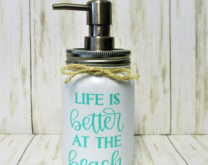 Life Is Better At The Beach Soap Dispenser, Beach Decor, Mason Jar Lotion Dispenser, Bathroom Decor, Kitchen Decor, Beach House Decor