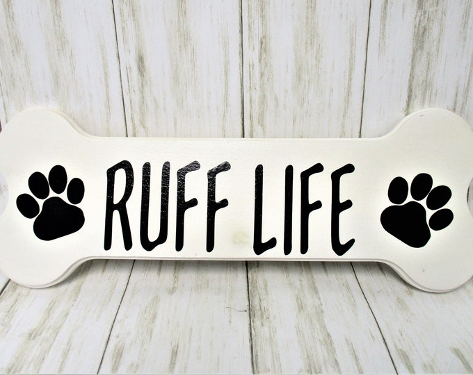 Ruff Life Dog Paw SIgn, Dog Sign Decor, Fur Baby Sign, Dog Mom Lover