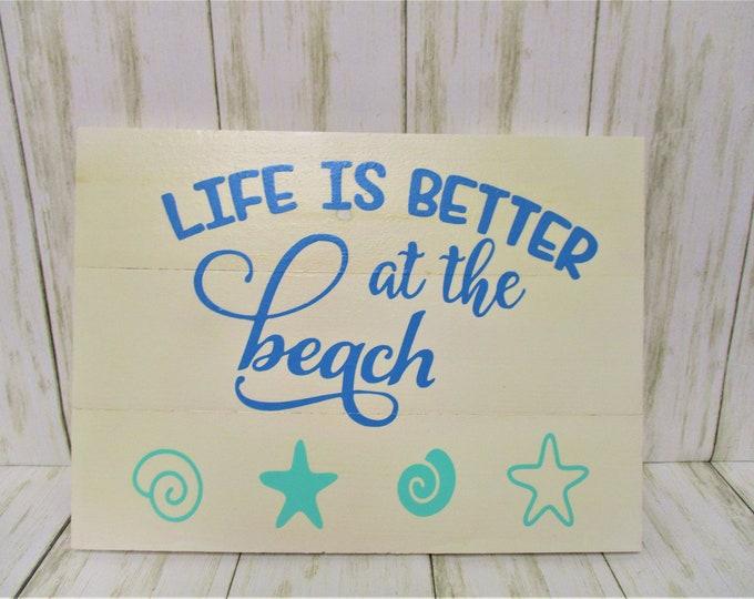 Life is Better at the Beach Wood Sign, Beach Decor, Beach House Sign, Coastal Decor
