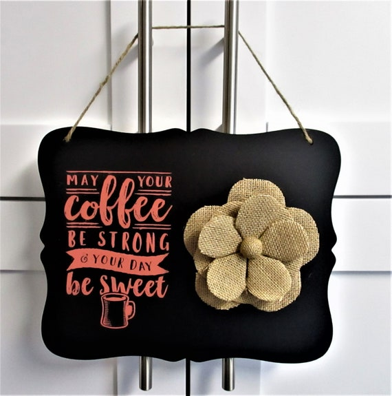 Coffee Sign, Chalkboard SIgn, Coffee Lover Gift, Home Decor, House Warming Gift, Kitchen Decor, Coffee Decor, Coffee, Country Decor