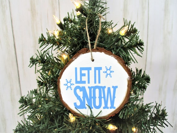 Let It Snow Christmas Wood Slice Ornament, Country Christmas Ornament, Wood Décor, Rustic Christmas, Farmhouse Décor