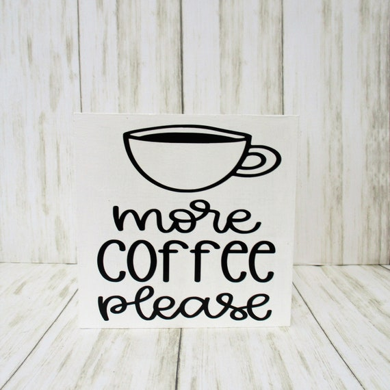 Coffee Bar Sign Decor, Tiered Shelf Sign, More Coffee Please, Coffee Lover Gift